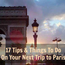 17 Tips For Romantic And Unforgettable Paris Getaways