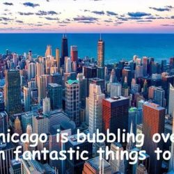 Chicago Sightseeing – Best Attractions, Tours and Places to Eat
