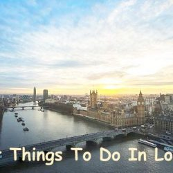 Things To Do In London England – Your London Sightseeing Guide